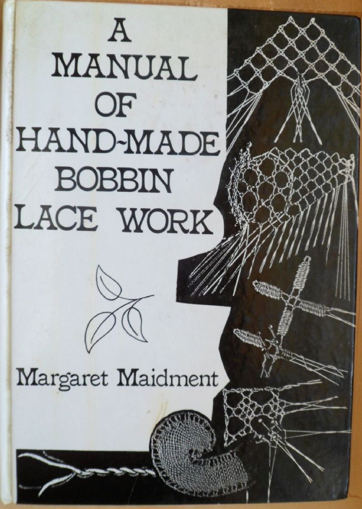 A Manual Of Hand Made Bobbin Lace Work Margaret Maidment